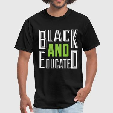 Black and Educated Tee - Men's T-Shirt