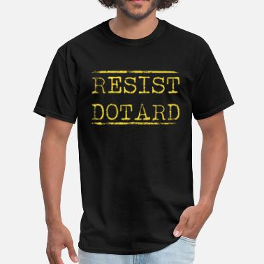 Resist Dotard Resist Dotard Trump  - Men's T-Shirt