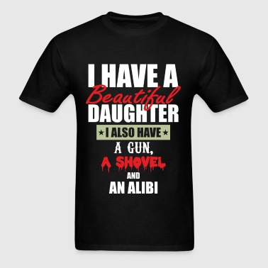 I Have A Beautiful Daughter - Men's T-Shirt