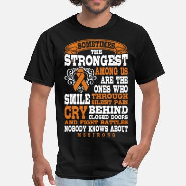 Among Sometimes Strongest Among Us Multiple Sclerosis - Men's T-Shirt