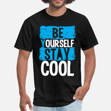 Self Be Your Self Stay Cool - Men's T-Shirt