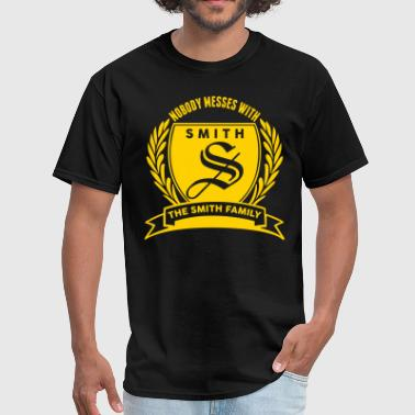 Nobody Messes With The Smith Family - Men's T-Shirt