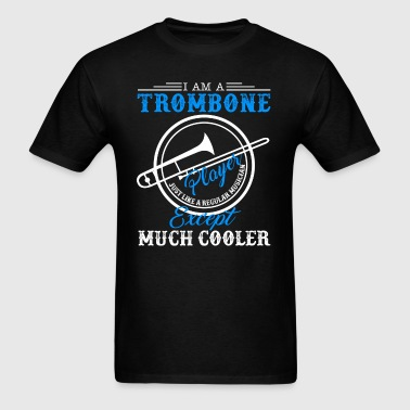 I Am A Trombone Player - Men's T-Shirt