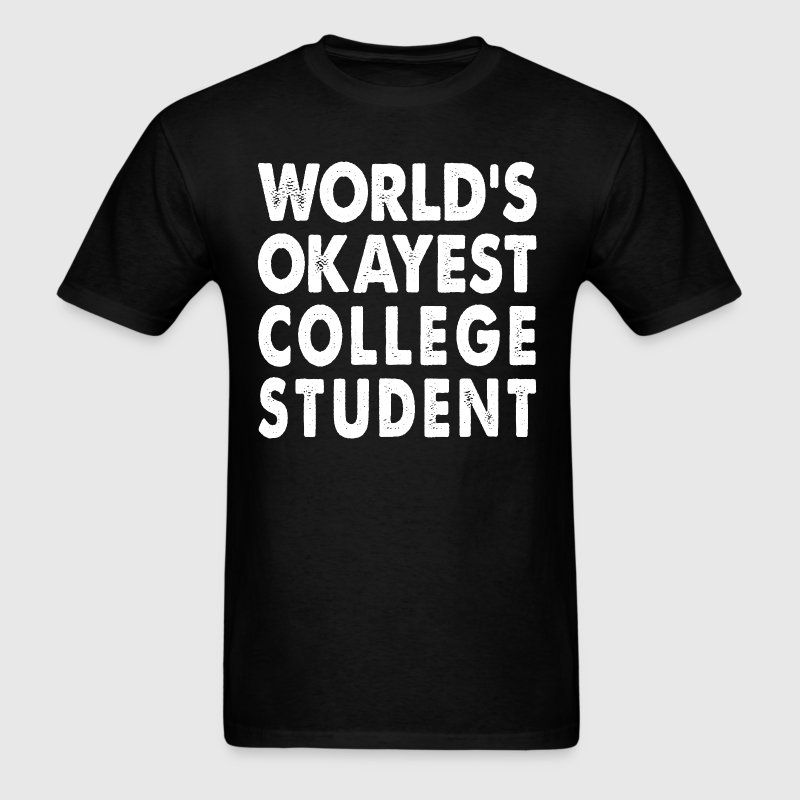World's Okayest College Student - Men's T-Shirt
