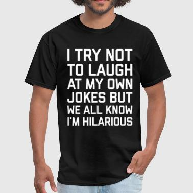Laugh Own Jokes Funny Quote - Men's T-Shirt