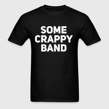 Some Crappy Band - Men's T-Shirt