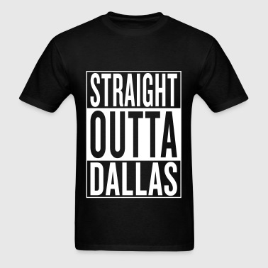 straight outta Dallas - Men's T-Shirt
