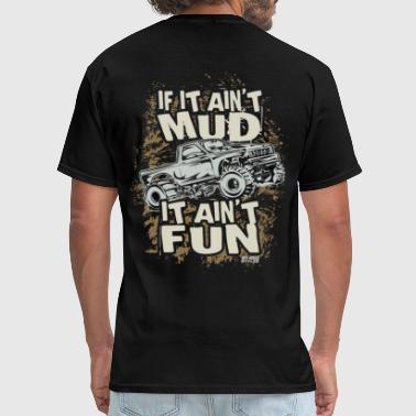 Mud Sports Mud Truck Fun - Men's T-Shirt