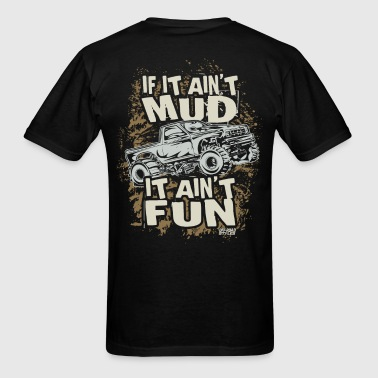 Mud Truck Fun - Men's T-Shirt