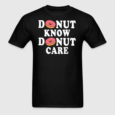 Donut-Know-Donut-Care - Men's T-Shirt