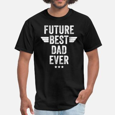 Future Dad Future best dad ever - Men's T-Shirt