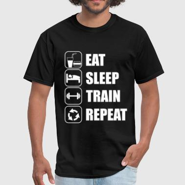 Eat Sleep Train Repeat - Men's T-Shirt