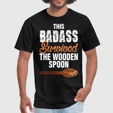 This Badass Survived The Wooden Spoon - Men's T-Shirt