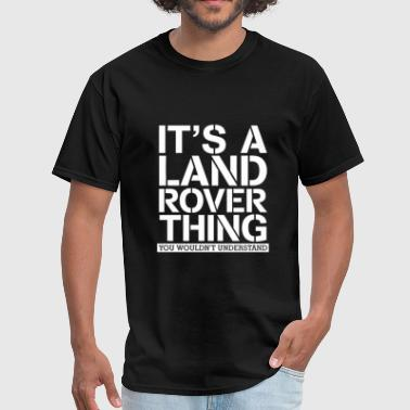 It's A Land Rover Thing - Men's T-Shirt
