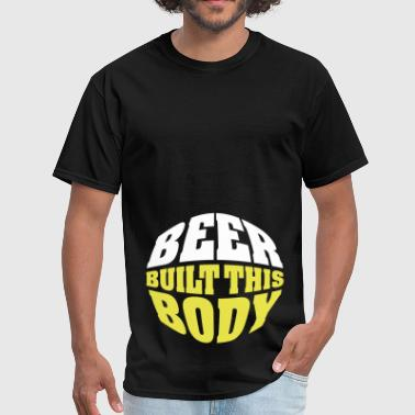 Beer built this body (beer belly) - Men's T-Shirt