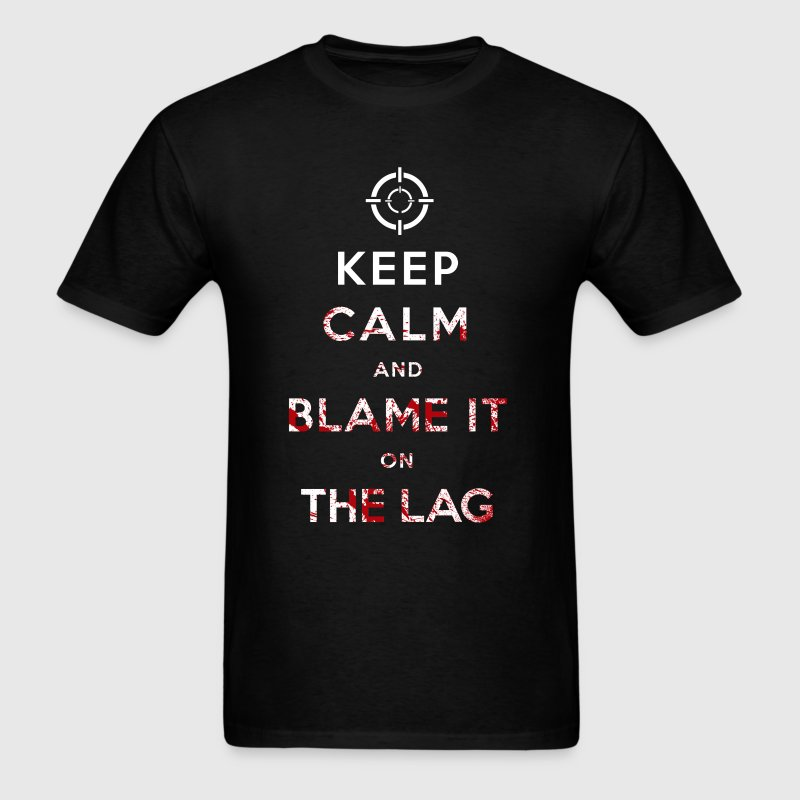 Keep Calm and Blame it on The Lag - Men's T-Shirt