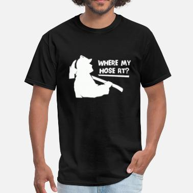 Where My Hose At Where My Hose At - Men's T-Shirt