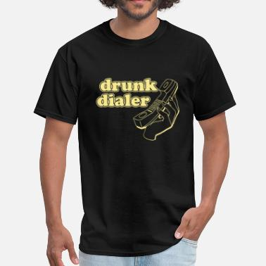 Drunk Dialer - Men's T-Shirt