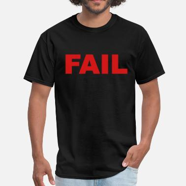Fail Error Fail - Men's T-Shirt