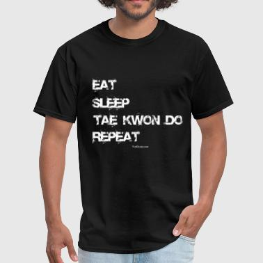 Eat Sleep Tae Kwon Do Repeat  - Men's T-Shirt
