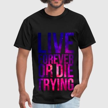 Live Forever Galaxy - Men's T-Shirt
