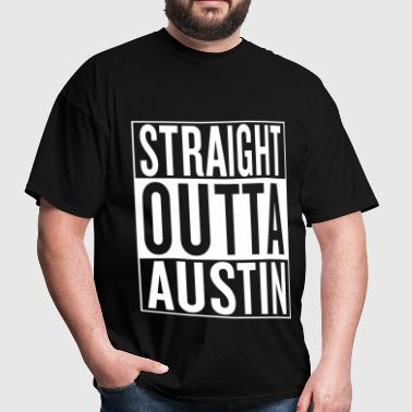 straight outta Austin - Men's T-Shirt