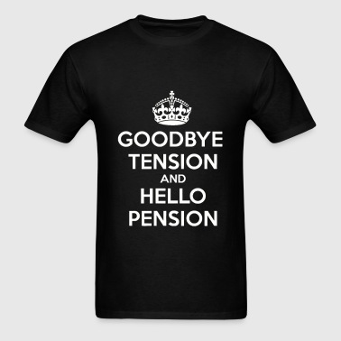 Goodbye Tension Hello Pension - Men's T-Shirt
