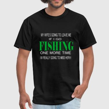 FISHING ONE MORE TIME - Men's T-Shirt