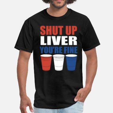 I Love Vodka shut up liver you re fine drink - Men's T-Shirt