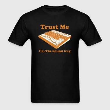 Trust me I'm the sound guy - Men's T-Shirt