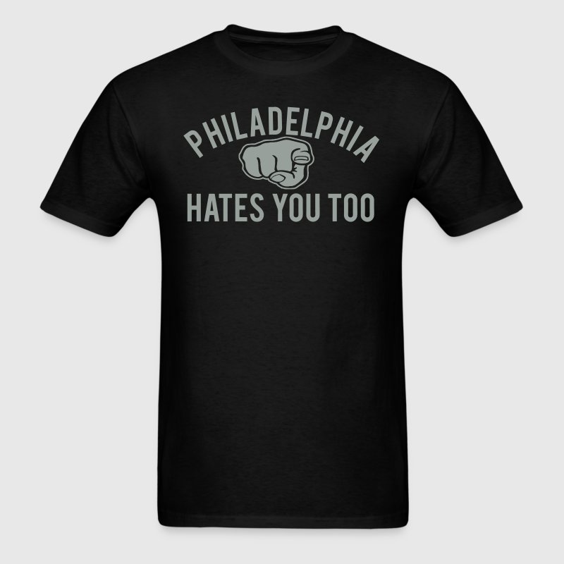 Philly Hates You Too - Men's T-Shirt