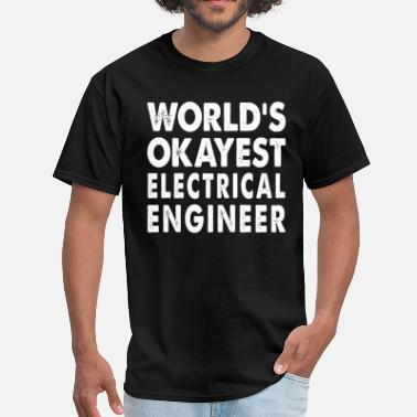 Engineering World World's Okayest Electrical Engineer Engineering - Men's T-Shirt