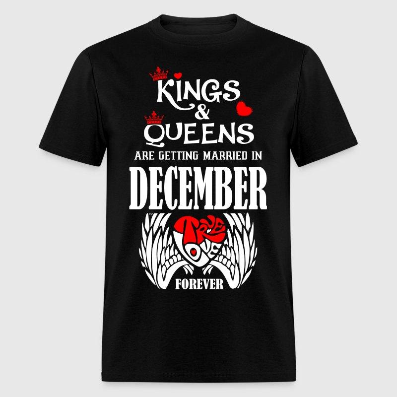 Kings Queens Are Getting Married In December Tru Men S T Shirt