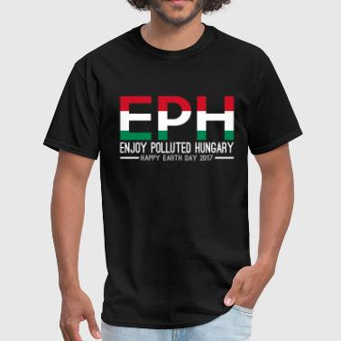 EPH Enjoy Polluted Hungary Happy Earth Day 2017 - Men's T-Shirt