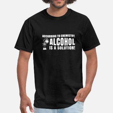 Alcohol Alcohol Is A Solution - Men's T-Shirt