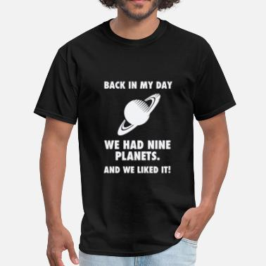 Back In My Day Back In My Day We Planets - Men's T-Shirt
