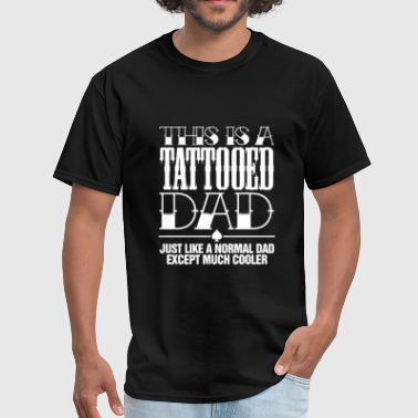 Tattooed Dad  - Men's T-Shirt