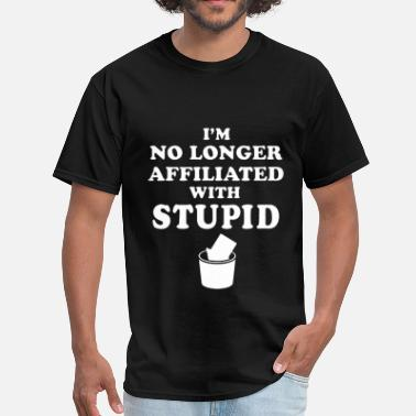 Stupide Not With Stupid - Men's T-Shirt