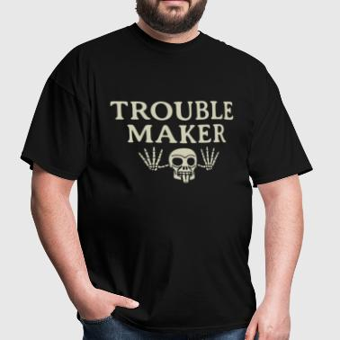 Troublemaker - Men's T-Shirt