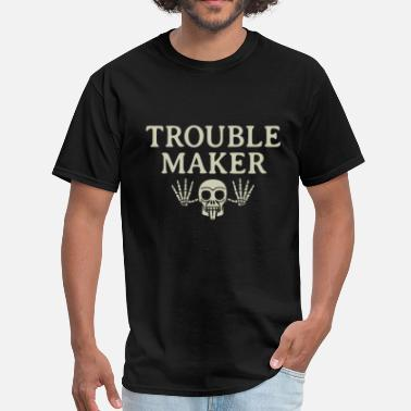 Troublemaker Troublemaker - Men's T-Shirt