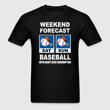 Baseball Funny Weekend Forecast - Men's T-Shirt