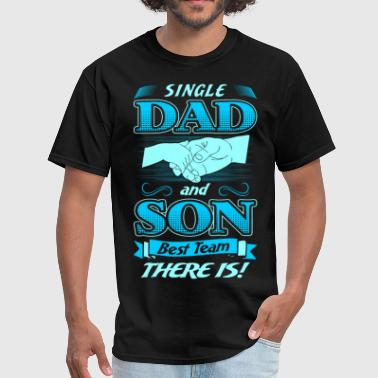 Single Dad And Son Best Team There Is Tshirt - Men's T-Shirt