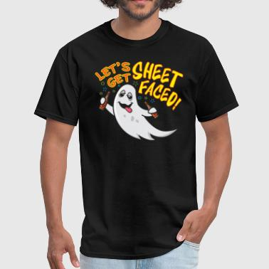 Sheet Faced Let's Get Sheet Faced! - Men's T-Shirt