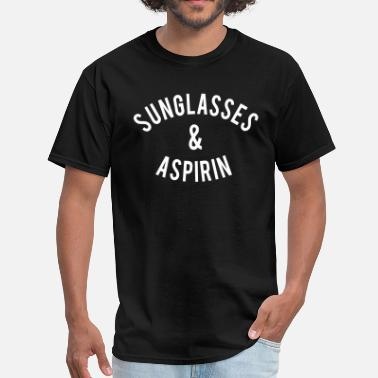 Aspirin Sunglasses & Aspirin - Men's T-Shirt