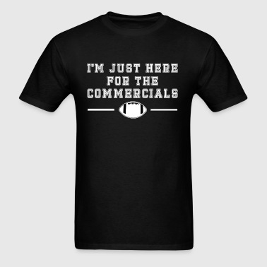 Football Here For The Commercials - Men's T-Shirt