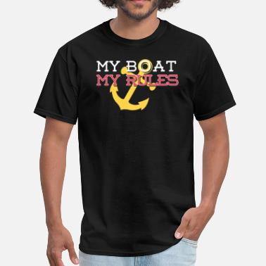 My Boat My Rules My Boat My Rules - Men's T-Shirt