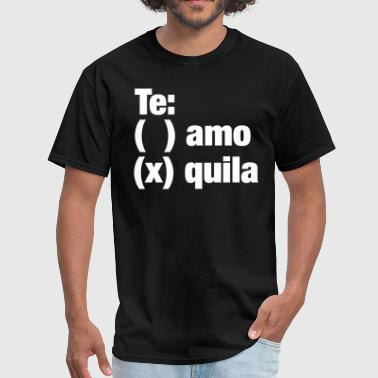 Te amo or Tequila - Men's T-Shirt