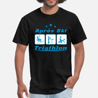 Fucking Triathlon Apres Ski Triathlon - Men's T-Shirt