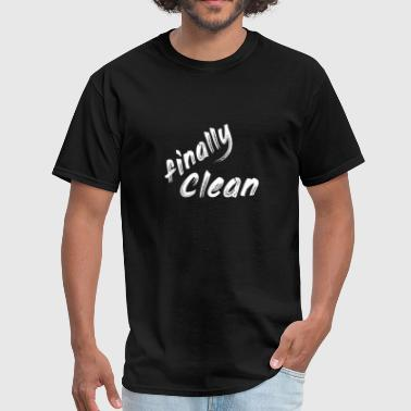 Clean What It Is finally clean - Men's T-Shirt