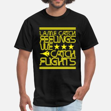 Jet Life Lame Catch Feeling  - Men's T-Shirt